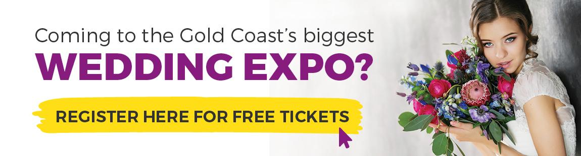 Buy Tickets here to the Gold Coast's Largest Wedding Expo.